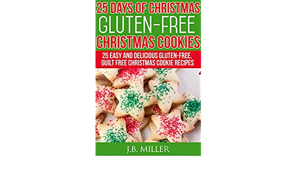 25 Days Of Christmas Gluten Free Christmas Cookies 25 Easy And