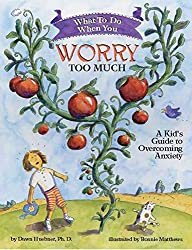 [(What to Do When You Worry Too Much : A Kid's Guide to Overcoming Anxiety)] [Author: Dawn Huebner, Bonnie Matthews] published on (October, 2005)