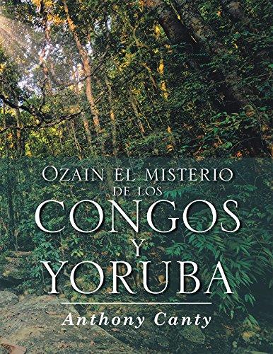 Ozain. El Misterio de los Congos y Yoruba (Anthony Canty)