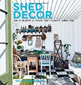 Shed Decor: How to Decorate and Furnish your Favourite Garden Room