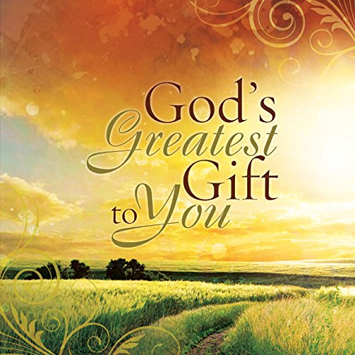 God's Greatest Gift to You