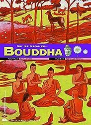Sur les traces du Bouddha
