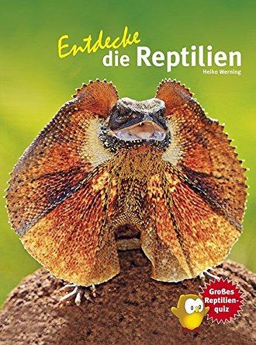 Entdecke die Reptilien (Entdecke - Die Reihe mit der Eule / Kindersachbuchreihe)