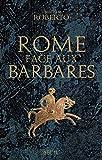 Image de Rome face aux barbares. Une histoire des sacs de la Ville: Une histoire des sacs
