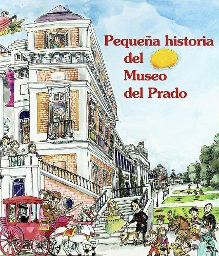 Pequena historia del museo del prado/ Short History Of Prado Museum (Pequenas Historias/ Short Stories) by Jaime Garcia Padrino (2001-10-02)