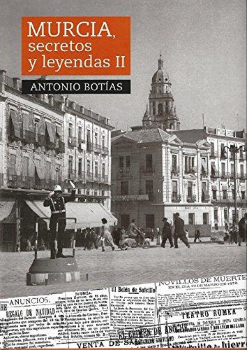 Murcia, secretos y leyendas II