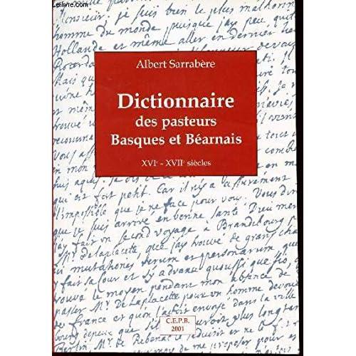 Dictionnaire des pasteurs basques et béarnais : XVIe-XVIIe siècles