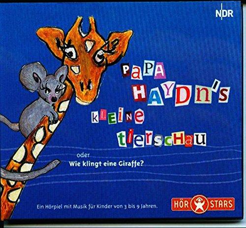 Papa Haydn's kleine Tierschau: Wie klingt eine Giraffe? - Audio-bücher - Bildungs