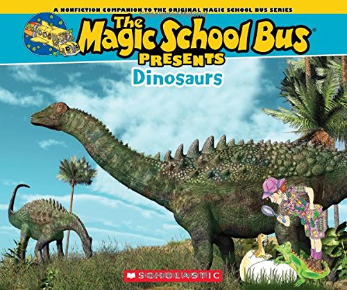 Magic School Bus Presents: Dinosaurs: A Nonfiction Companion to the Original Magic School Bus Series (Magic Bus Presents School)