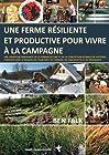 Une ferme résiliente et productive pour vivre à la campagne - Une approche innovante de la permaculture et de la conception globale de systèmes ... du fermier, de l'architecte et du paysagiste