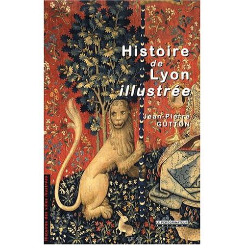 Histoire de Lyon illustrée