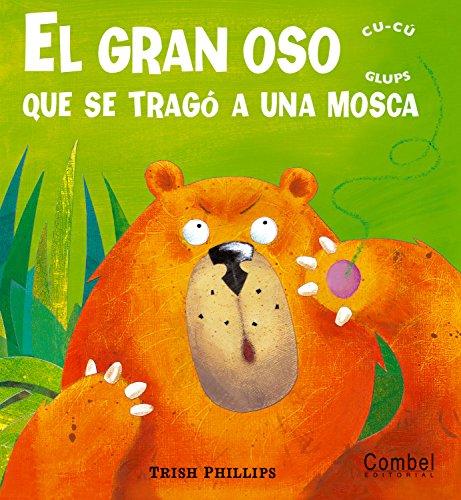El gran oso que se tragó a una mosca (Cu-cú glups) por Trish Philips
