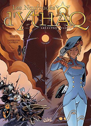 Les Naufragés d'Ythaq 15 - Imperator Express par Christophe Arleston