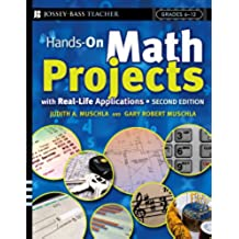 Hands-On Math Projects with Real-Life Applications: Grades 6-12 (J-B Ed: Hands On)