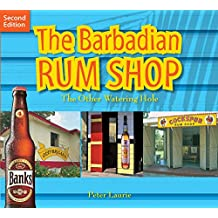 The Barbadian Rum Shop: The Other Watering Hole by Peter Laurie (Illustrated, 3 Jun 2011) Paperback
