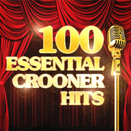 100 Essential Crooner Hits