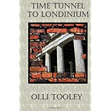 Time Tunnel to Londinium: Volume 1