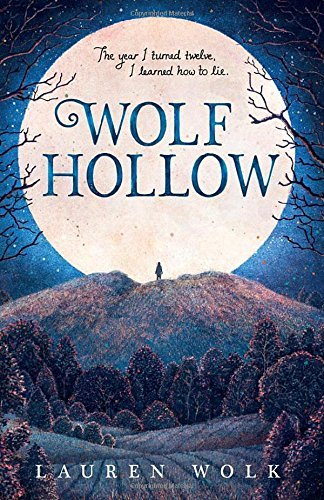 Wolf Hollow by Lauren Wolk (2016-06-30)