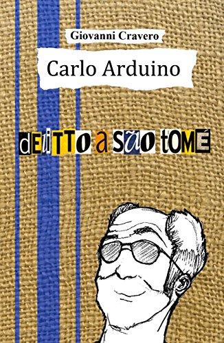 Carlo Arduino - Delitto a So Tom (Carlo Arduino, Investigatore Privato Vol. 3)