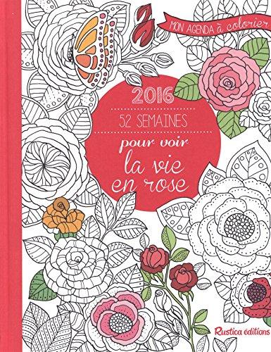 52-semaines-pour-voir-la-vie-en-rose-mon-agenda-2016--colorier