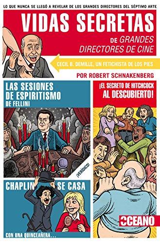Vidas secretas de grandes directores de cine por Robert Schnakenberg