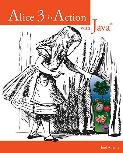 [(Alice 3 in Action with Java)] [By (author) Joel Adams] published on (April, 2014)