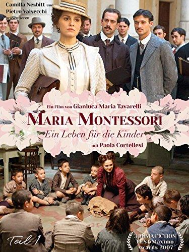 Maria Montessori - Ein Leben für die Kinder, Teil 1
