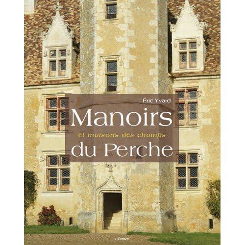 Manoirs et Maisons des Champs du Perche