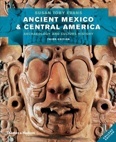 Ancient Mexico and Central America: Archaeology and Culture History (Third Edition) by Susan Toby Evans (2013-02-06)