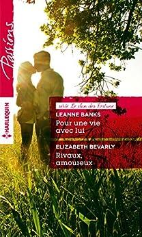 Pour une vie avec lui - Rivaux, amoureux : T1 - Le clan des Fortune par [Banks, Leanne, Bevarly, Elizabeth]