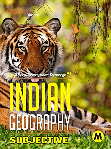 INDIAN GEOGRAPHY : SUBJECTIVE: Useful for UPSC, CSAT, PSC, CDS, NDA/NA, SSC,...