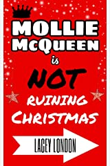 Mollie McQueen is NOT Ruining Christmas (Mollie McQueen Book 4) Kindle Edition