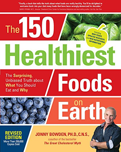 The 150 Healthiest Foods on Earth, Revised Edition (English Edition)