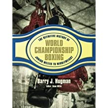 The Definite History of World Championship Boxing: Volume 3: Junior Welter to Middleweight
