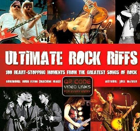 100 Greatest Rock Songs - Ultimate Rock Riffs: 100 Heart-stopping Opening Riffs