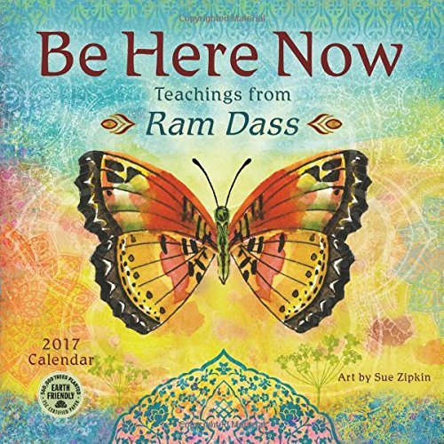 Be Here Now 2017 Calendar: Teachings from Ram Dass