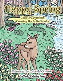 Happy Spring Color By Numbers Coloring Book for Adults: A Color By Numbers Coloring Book of Spring with Flowers, Butterflies, Country Scenes, Relaxing ... 29 (Adult Color By Number Coloring Books)