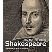 Shakespeare: Staging the World by Jonathan Bate (2012-06-01)