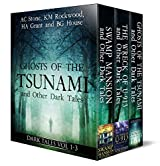 Ghosts of the Tsunami: and Other Dark Tales (Vol.1-3)
