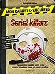 Mon carnet d'enqu�tes Serial Killers