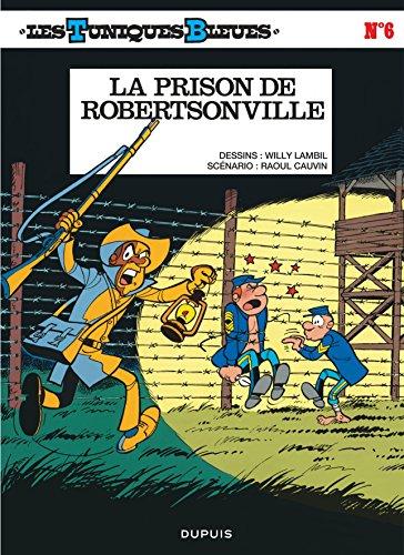 Les Tuniques bleues, tome 6 : La Prison de robertsonville