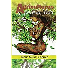 Agriculturas para la Vida (Spanish Edition)