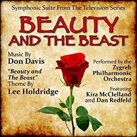 Beauty and The Beast - Symphonic Suite From the Television Series (Lee Holdridge and Don Davis)