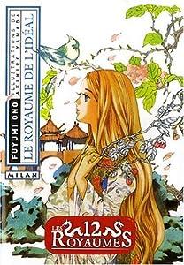 Les 12 Royaumes Edition simple Livre 7 : Le Royaume de l'idéal