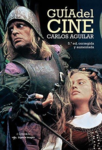 Guía del cine / Movie Guide (Signo E Imagen / Sign and Image) por Carlos Aguilar