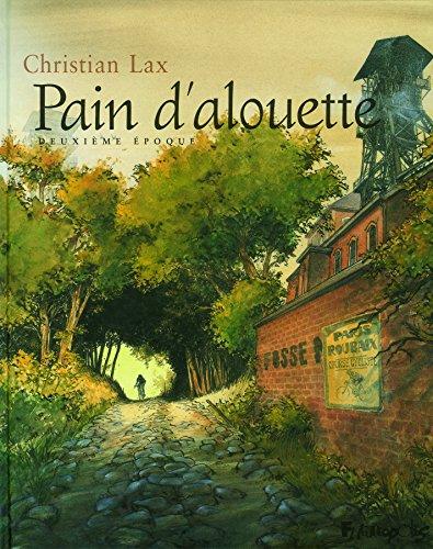 Pain d'alouette (Tome 2-Deuxième époque)
