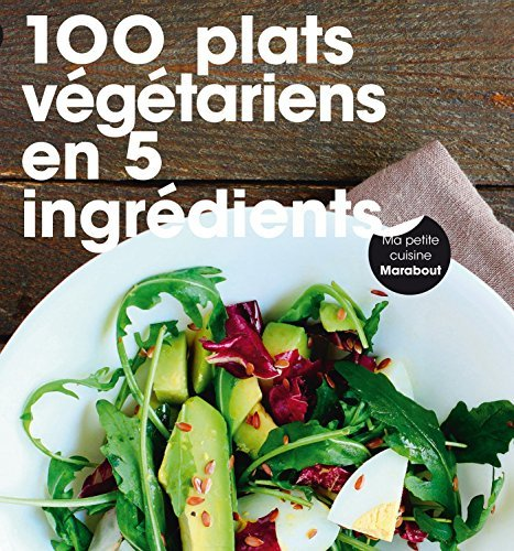 100-plats-vgtariens-en-5-ingrdients-by-collectif
