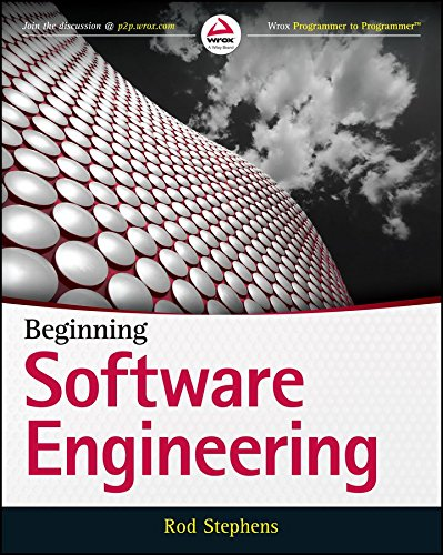 [(Beginning Software Engineering)] [By (author) Rod Stephens] published on (April, 2015)