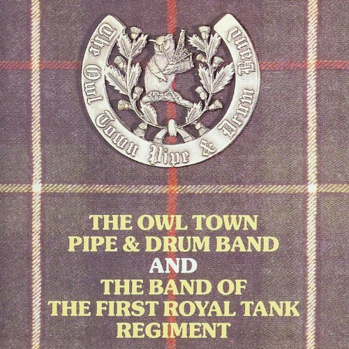 The Owl Town Pipe & Drum Band and The Band Of The First Royal Tank Regiment
