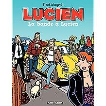 Lucien - Tome 11 - La bande à Lucien (48h de la BD) (French Edition)